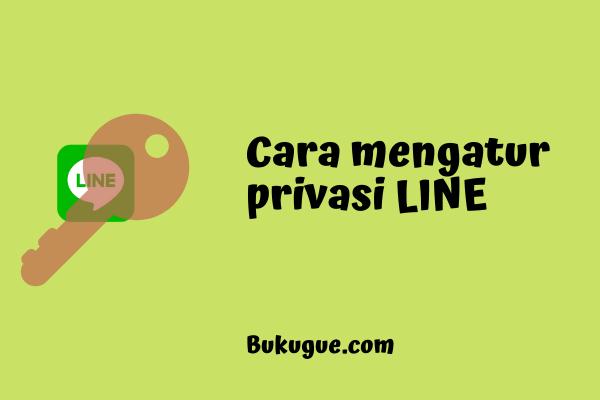 Cara mengatur privasi kamu LINE