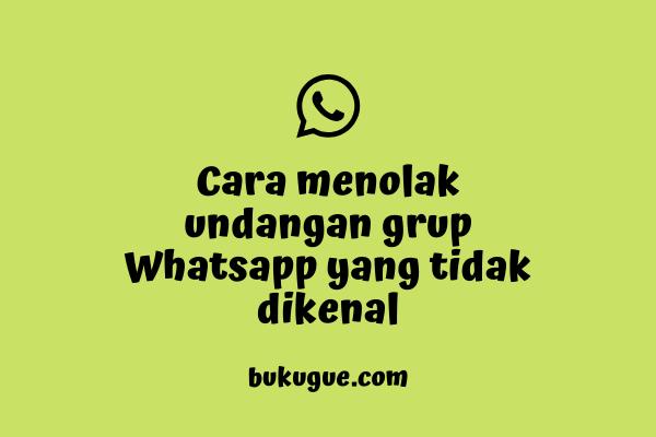 Cara supaya tidak bisa dimasukkan ke grup whatsapp tanpa persetujuan kita