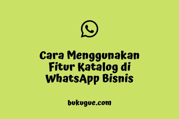 Cara membuat Katalog di WhatsApp Bisnis