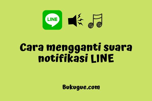 Cara mengganti suara notifikasi LINE terbaru