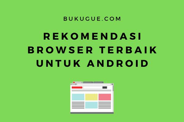 7 Browser Terbaik untuk Android