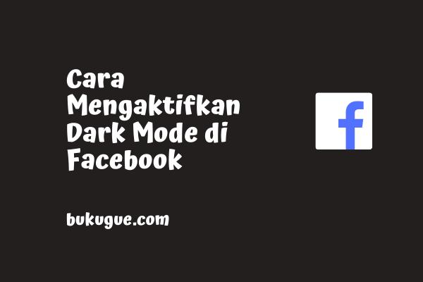 Cara Mengaktifkan Dark Mode di Facebook