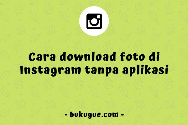 Cara download foto di Instagram tanpa aplikasi tambahan