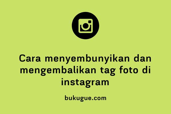 Cara menyembunyikan dan mengembalikan foto yang tag kita diIinstagram