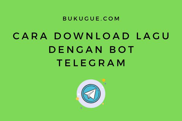 Cara download lagu dengan Bot Telegram