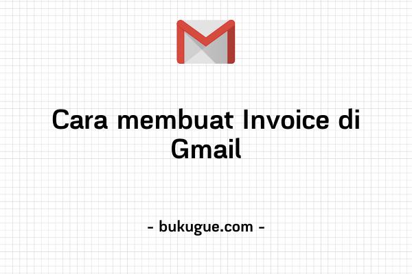 Cara membuat dan mengirim Invoice di email Gmail