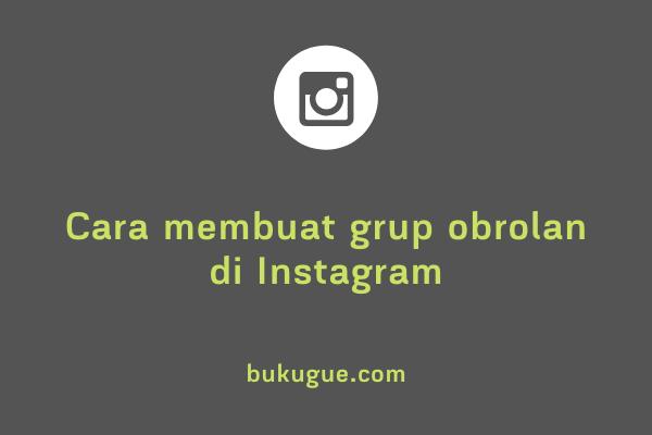 Cara membuat grup obrolan di Instagram