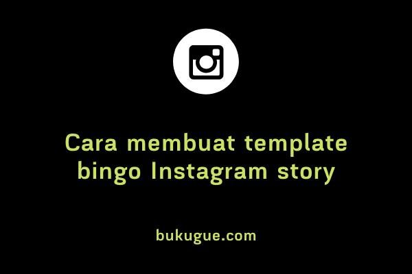 Cara membuat template BINGO untuk Instagram Story