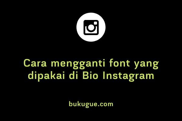 Cara mengganti jenis tulisan (font) di Bio Instagram