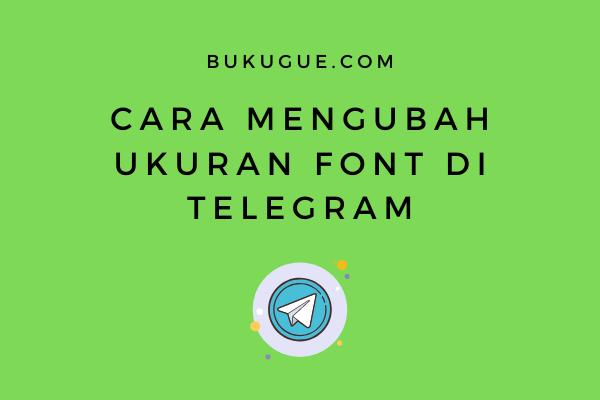 Cara mengubah ukuran teks (font) di Telegram