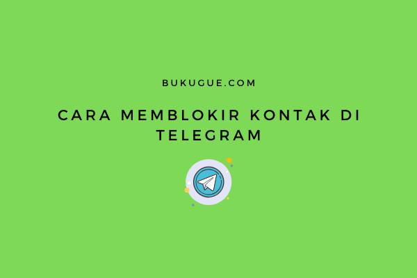 Cara memblokir kontak di Telegram