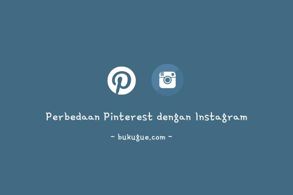 Perbedaan antara Instagram dan Pinterest