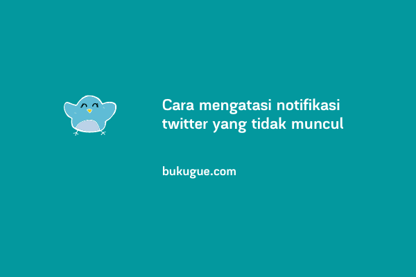 Cara mengatasi masalah notifikasi Twitter tidak muncul