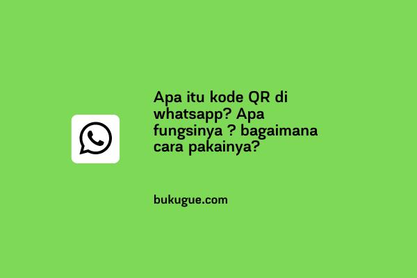 Apa itu kode QR di WhatsApp?
