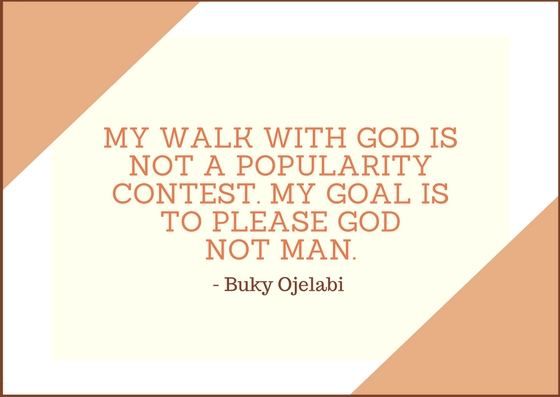 My Walk With God Is Not A Popularity Contest.