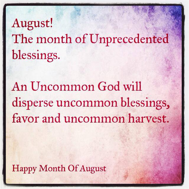 August: The Month of Unprecedented Blessings