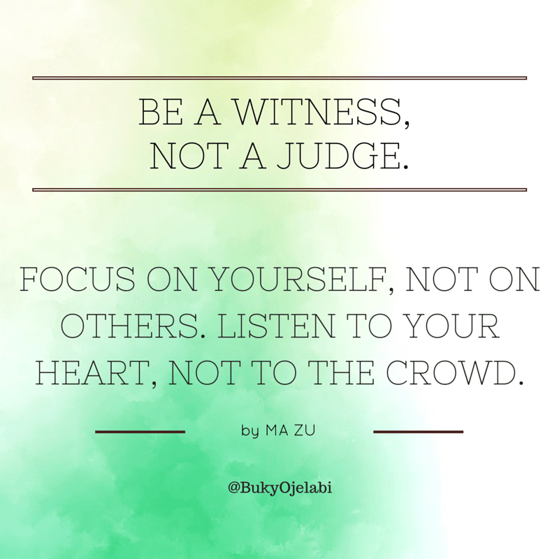 Be A Witness, Not A Judge