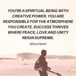 You Are Responsible For The Atmosphere You Create.