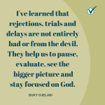 Lesson Learned: Rejections, Trials and Delays