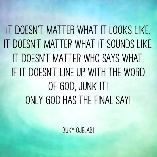 Only God Has The Final Say.
