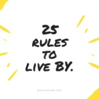 25 Rules To Live By.