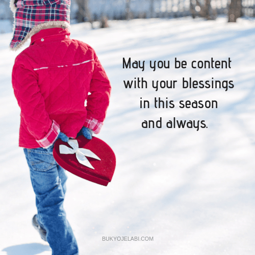 May you be content with your blessings in this season and always.