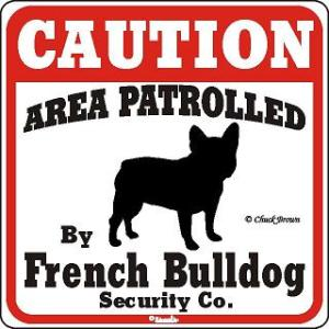 Caution French bulldog area patrolled