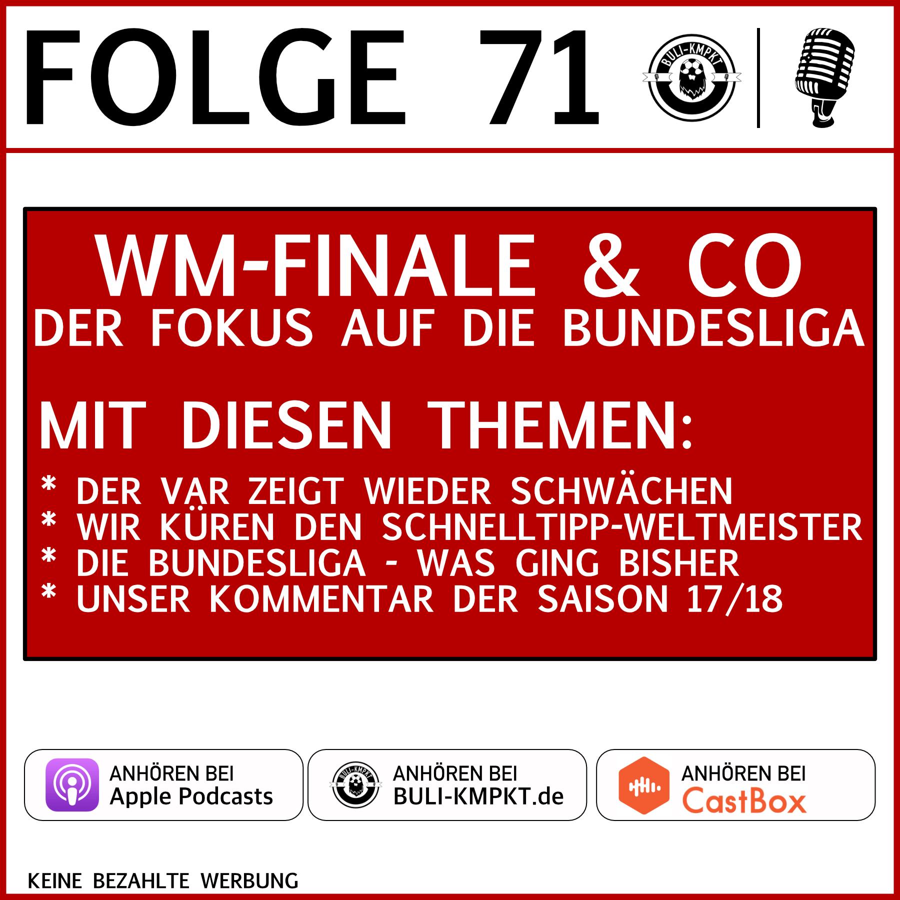 FOLGE 71 – WM-FINALE & CO