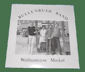 Bullenbush Band - Walthamstow Market Vinyl LP