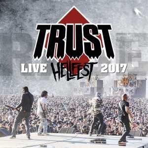 Trust image album Hellfest 2017 - Au Nom De La Rage Tour