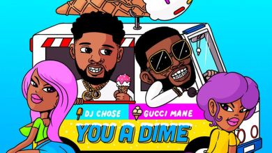 Photo of Music: DJ Chose Ft Gucci Mane – You A Dime