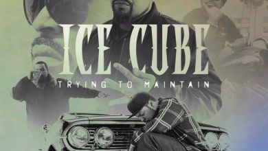 Photo of Music: Ice Cube – Trying To Maintain