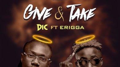 Photo of VIDEO: DIC Ft. Erigga – Give & Take