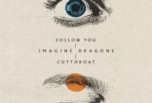 Photo of Music: Imagine Dragons – Follow You