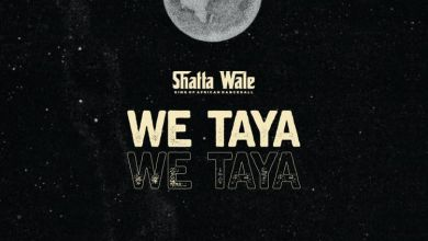 Photo of Music: Shatta Wale – We Taya