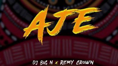 Photo of Music: DJ Big N Ft. Remy Crown – Aje