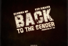 Photo of Music: Quamina MP – Back To The Sender ft Kofi Kinaata