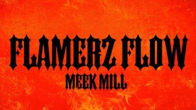 Photo of Music: Meek Mill – Flamerz Flow