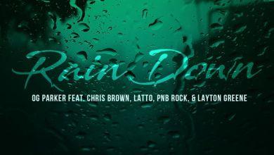 Photo of Music: OG Parker, Chris Brown & PnB Rock Ft. Layton Greene & Latto – Rain Down