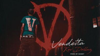 Photo of Music: Kev Dollaz – Vendetta