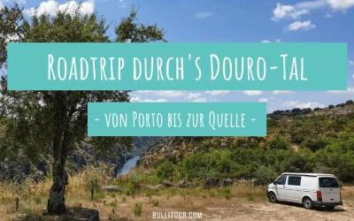 Roadtrip durch's Douro-Tal – von Porto bis zur Quelle in Spanien