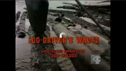 Log Driver's Waltz title screen. NFB short animated film. Song by Kate and Anna McGarrigle.