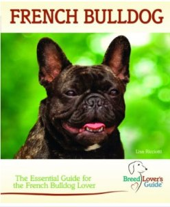 French Bulldog - a Breed Lover's Guide