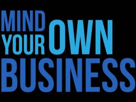 Image result for mind your own business