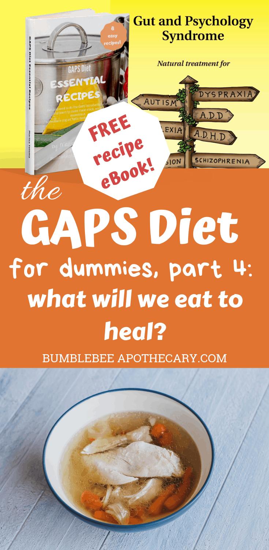 The GAPS diet for dummies, part 4: what will we eat to heal? #gaps #gapsdiet #healallergies #healeczema #healautism #healleakygut