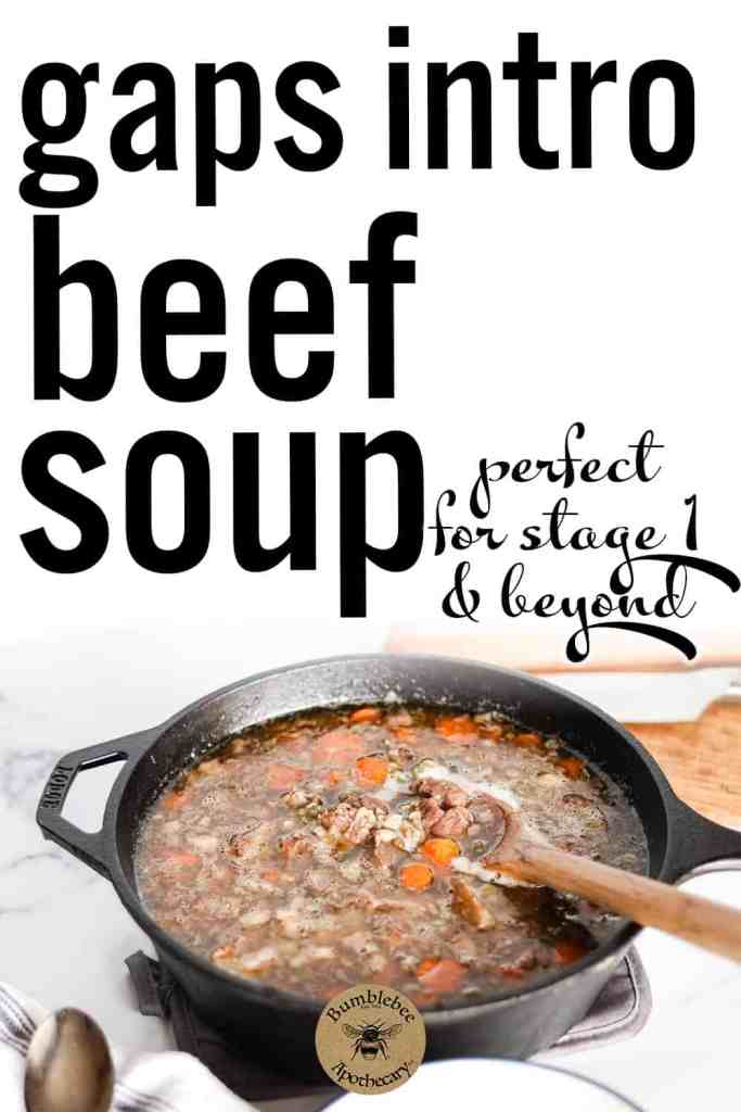 A simple, easy, and delicious beef soup that is gut healthy and perfect for GAPS intro stage 1 and beyond. GAPS intro stage 1 recipes, GAPS intro soup recipes, GAPS intro diet, GAPS beef soup recipe. #healthyrecipes #gapsdiet #guthealthrecipes