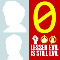 0 Lesser evil is still evil