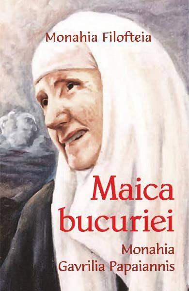 Maica bucuriei, monahia Gavrilia Papaiannis - Monahia Filofteia