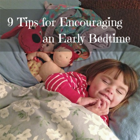 9 tips for encouraging an early bedtime 2
