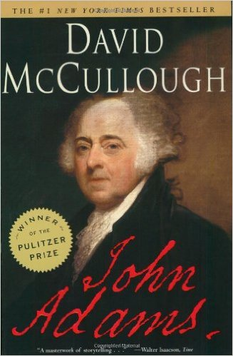 John Adams, a Pulitzer Prize-winning biography by David McCullough